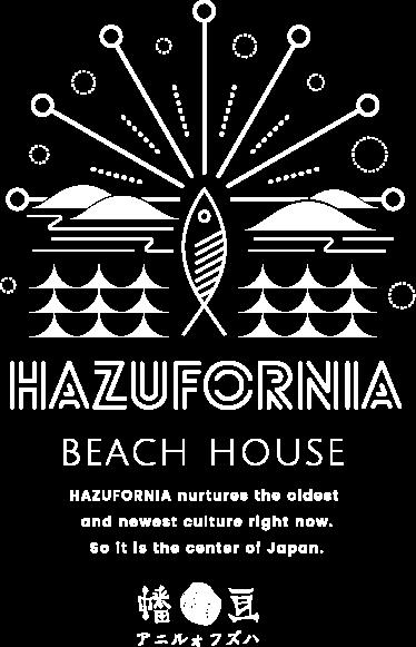 HAZUFORNIA BEACH HOUSE